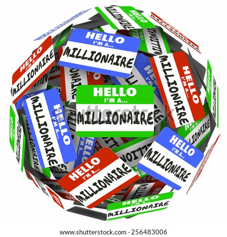 Hello I'm a Millionaire words on nametag stickers in a ball or sphere to illustrate earning wealth or riches - stock photo