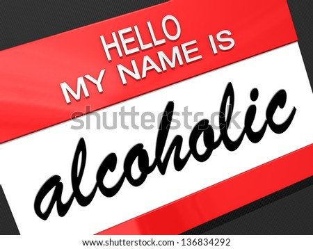Hello my name is Alcoholic on a nametag.  - stock photo