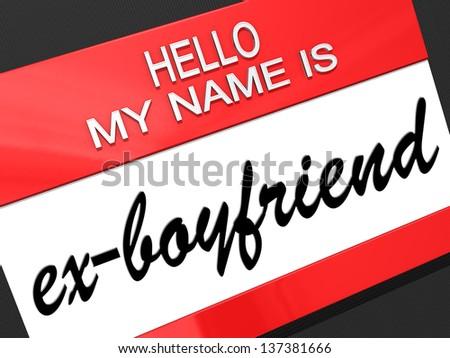 Hello my name is ex-Boyfriend on a nametag. - stock photo