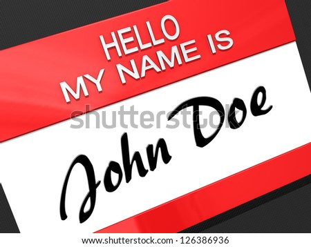 "Hello My Name is ""John Doe"" on a name tag."
