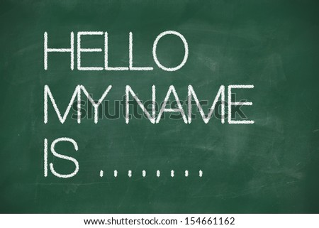 Hello my name is - self introduction on blackboard - stock photo