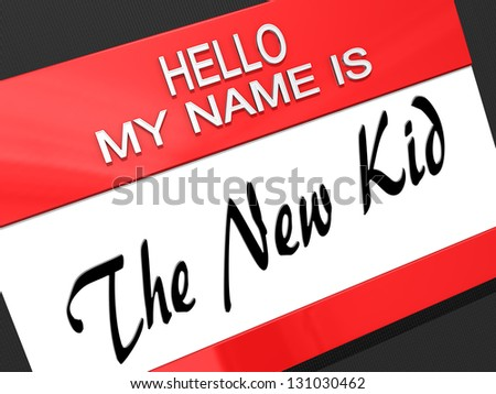 "Hello My Name is ""the new kid"" on a name tag. - stock photo"