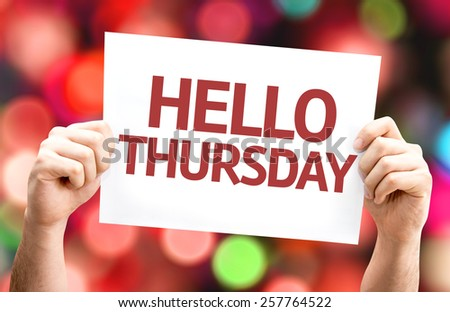 Hello Thursday card with colorful background with defocused lights - stock photo