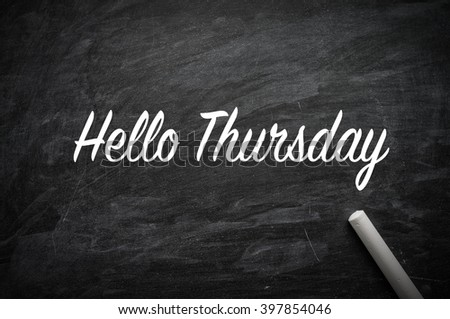 Hello Thursday word on a blackboard
