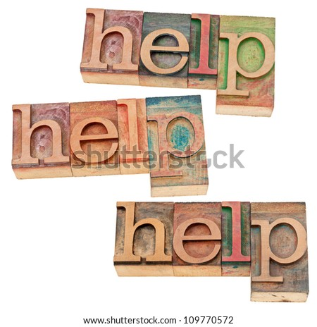 help concept - three isolated words in vintage letterpress wood type