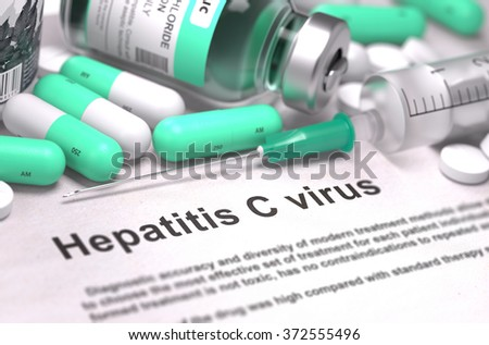 Hepatitis C Virus - Printed Diagnosis with Blurred Text. On Background of Medicaments Composition - Mint Green Pills, Injections and Syringe. 3d Render. - stock photo