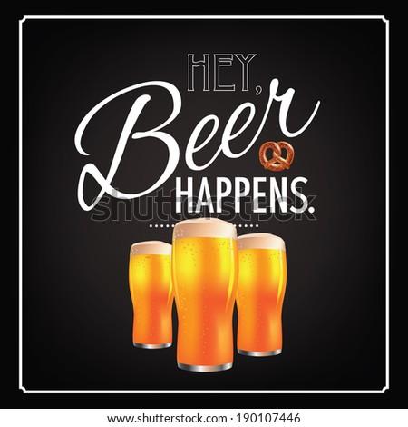 Hey beer happens design - stock photo