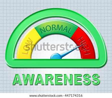 High Awareness Indicating Knowing And Very Self Conscious - stock photo