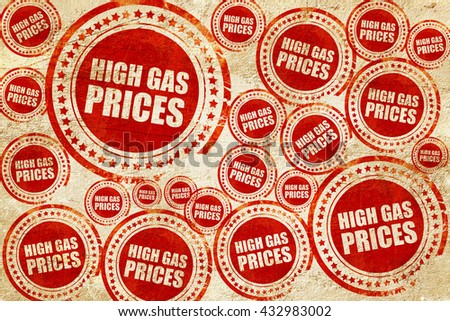 high gas prices, red stamp on a grunge paper texture - stock photo