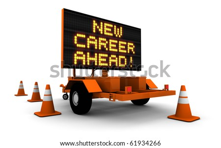 High resolution 3D render of construction sign message board and cones. New Career Ahead! - stock photo