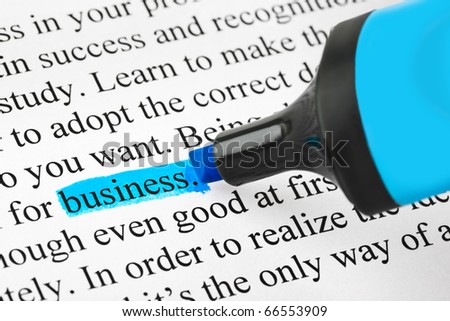 Highlighter and word business - concept background - stock photo