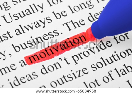 Highlighter and word motivation (my original text) - concept business background - stock photo