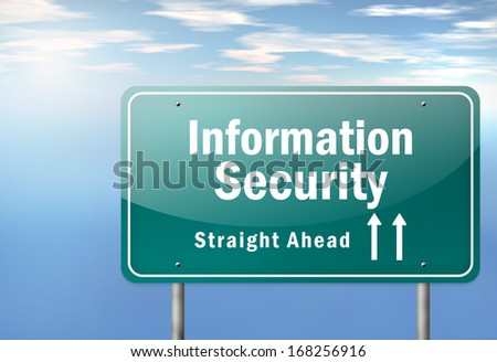 Highway Signpost with Information Security wording - stock photo