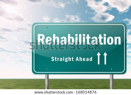 Highway Signpost with Rehabilitation wording - stock photo