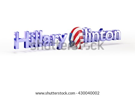 Hillary Clinton presidential candidate in USA 2016. American politician and american flag. United States presidential election.  3d Rendering. WASHINGTON, DC - MAY 25, 2016  - stock photo