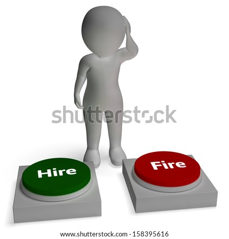 Hire Fire Buttons Shows Hiring And Firing