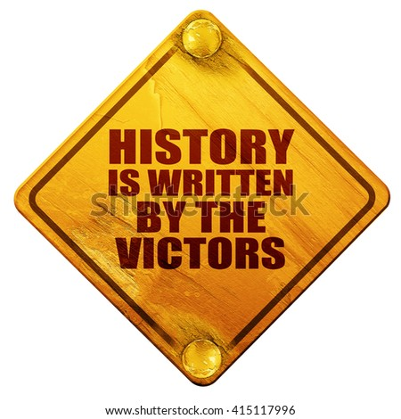 history is written by the victors, 3D rendering, isolated grunge - stock photo