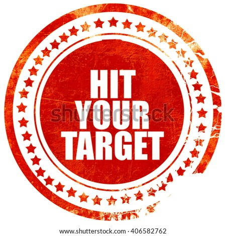 hit your target, grunge red rubber stamp with rough lines and ed - stock photo