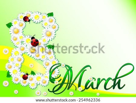 Holiday greeting card with daisies and ladybugs in shape of 8 on green background for International Women's Day in March 8. Raster illustration