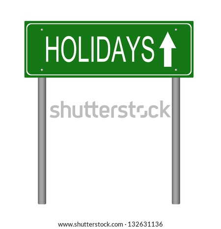 holidays road sign - stock photo