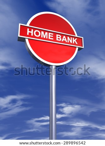 home bank - sign traffic - stock photo