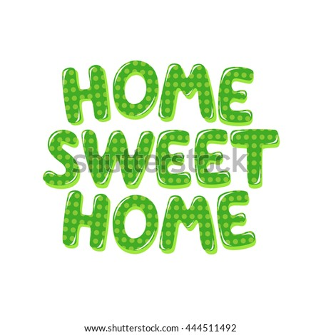 Home Sweet Home text in green polka dot design