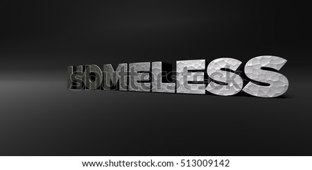 HOMELESS - hammered metal finish text on black studio - 3D rendered royalty free stock photo. This image can be used for an online website banner ad or a print postcard.