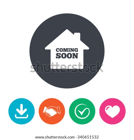 Homepage coming soon sign icon. Promotion announcement symbol. Download arrow, handshake, tick and heart. Flat circle buttons. - stock photo