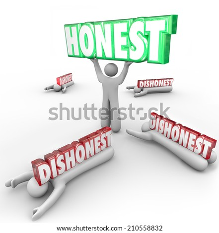 Honest 3d word lifted by person with strong reputation as competitors are crushed by their dishonesty and deceit - stock photo