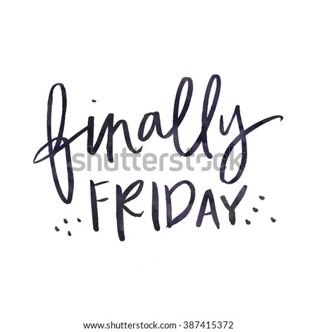 Hooray It's Friday. TGIF. Finally Friday Quote. Friday Background. Cursive Modern Lettering Background. - stock photo