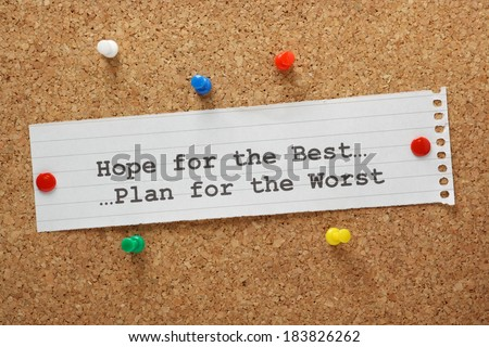 Hope For The Best and Plan for the Worst on a paper note pinned to a cork notice board - stock photo