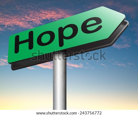 hope for the best bright future hopeful for the best optimism optimistic faith and confidence belief in future think positive road sign  - stock photo