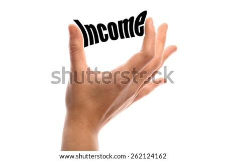"Horizontal shot of a hand squeezing the word ""Income"" between two fingers, isolated on white. - stock photo"