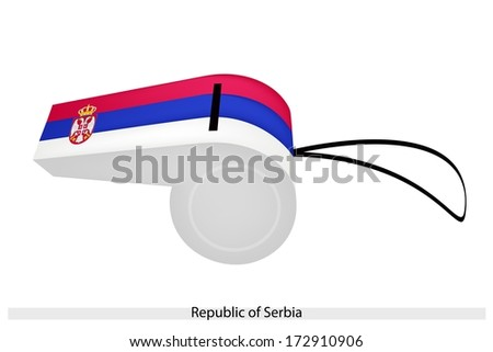 Horizontal Triband of Red, Blue and White with Lesser Coat of Arms of The Republic of Serbia Flag on A Whistle, The Sport Concept and Political Symbol.  - stock photo