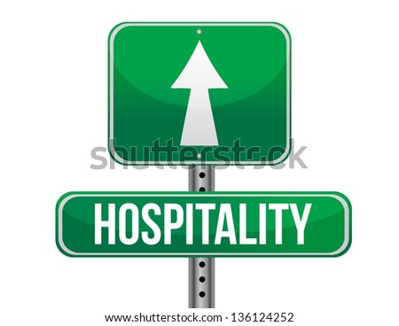hospitality road sign illustration design over a white background