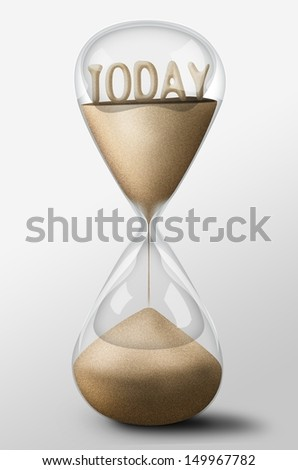 Hourglass with Today word made of sand inside the clock. Concept of time passing