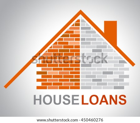 House Loans Representing Homes Household And Houses - stock photo