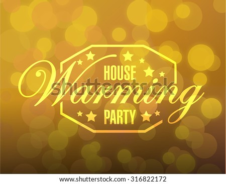 house warming party gold bokeh card background sign illustration design graphic - stock photo