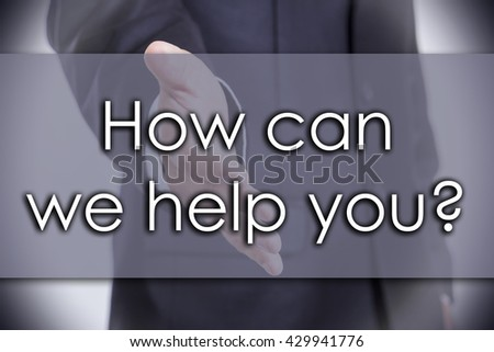 How can we help you? - business concept with text - horizontal image - stock photo