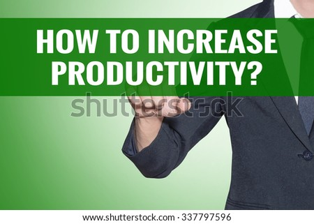 How To Increase Productivity word Business man point on green tab virtual screen - stock photo