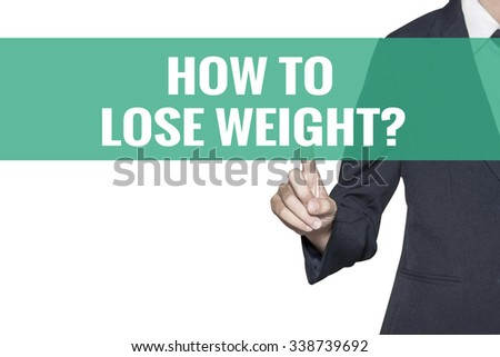 How to Lose Weight word on virtual screen touch by business woman on white background - stock photo