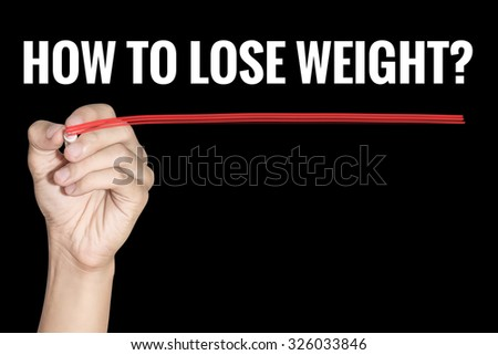 How to Lose Weight word writting by men hand holding highlighter pen with line on black background - stock photo