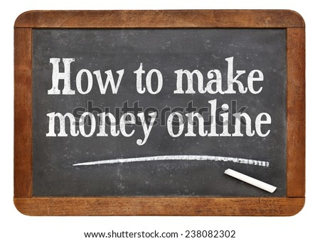 How to make money online - white chalk text on a vintage slate blackboard - stock photo