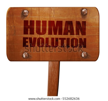 the signs of continuous human evolution Ancient african megadroughts may have driven human evolution -- out of africa   relatively few signs of human occupation in tropical africa during the   tanganyika and bosumtwi cores is that they're continuous records.