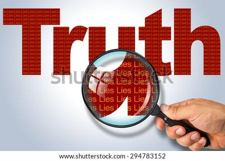 Human hand holding magnifying glass reading the word TRUTH hiding the opposite message LIES. Maroon red word on a white grey background. Antonym, hidden reality concept, Hidden message  - stock photo