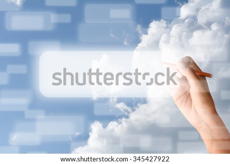 Human hand write on the screen.blue sky with clouds background.