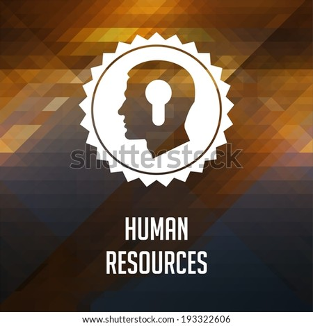 Human Resources Concept. Retro label design. Hipster background made of triangles, color flow effect. - stock photo