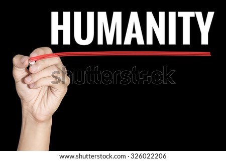 Humanity word writting by men hand holding highlighter pen with line on black background - stock photo