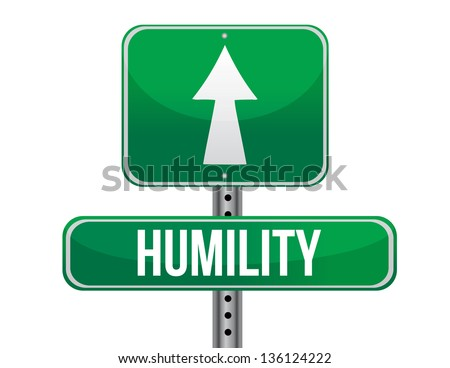 humility road sign illustration design over a white background