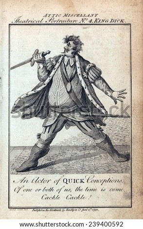 Humorous caricature of an actor portraying Richard III in Shakespeare's HENRY VI. The caption reads, An actor of quick conceptions. Of one or both of us, the time is come. Cackle, cackle! 1790.